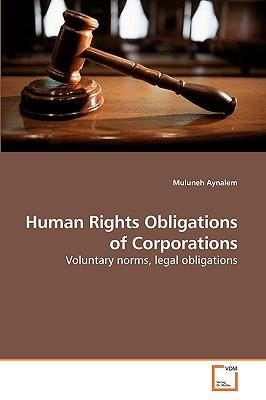 Human Rights Obligations of Corporations