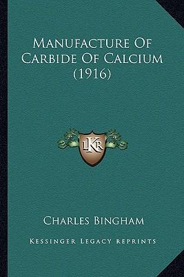Manufacture of Carbide of Calcium (1916) Manufacture of Carbide of Calcium (1916)