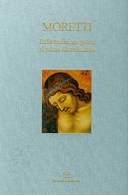 Dalla tradizione gotica al primo Rinascimento. Ediz. italiana e inglese