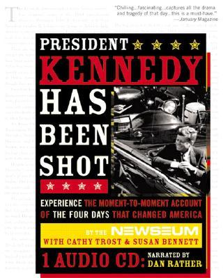 President Kennedy Has Been Shot