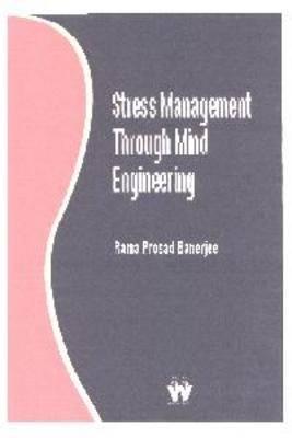 Stress Management Through Mind Engineering
