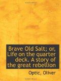 Brave Old Salt Or Life on the Quarter Deck