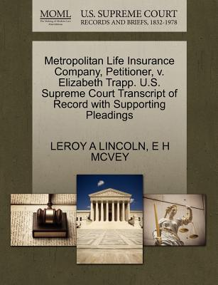 Metropolitan Life Insurance Company, Petitioner, V. Elizabeth Trapp. U.S. Supreme Court Transcript of Record with Supporting Pleadings
