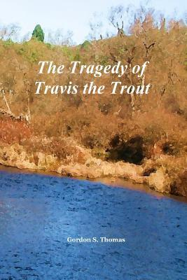 The Tragedy of Travis the Trout