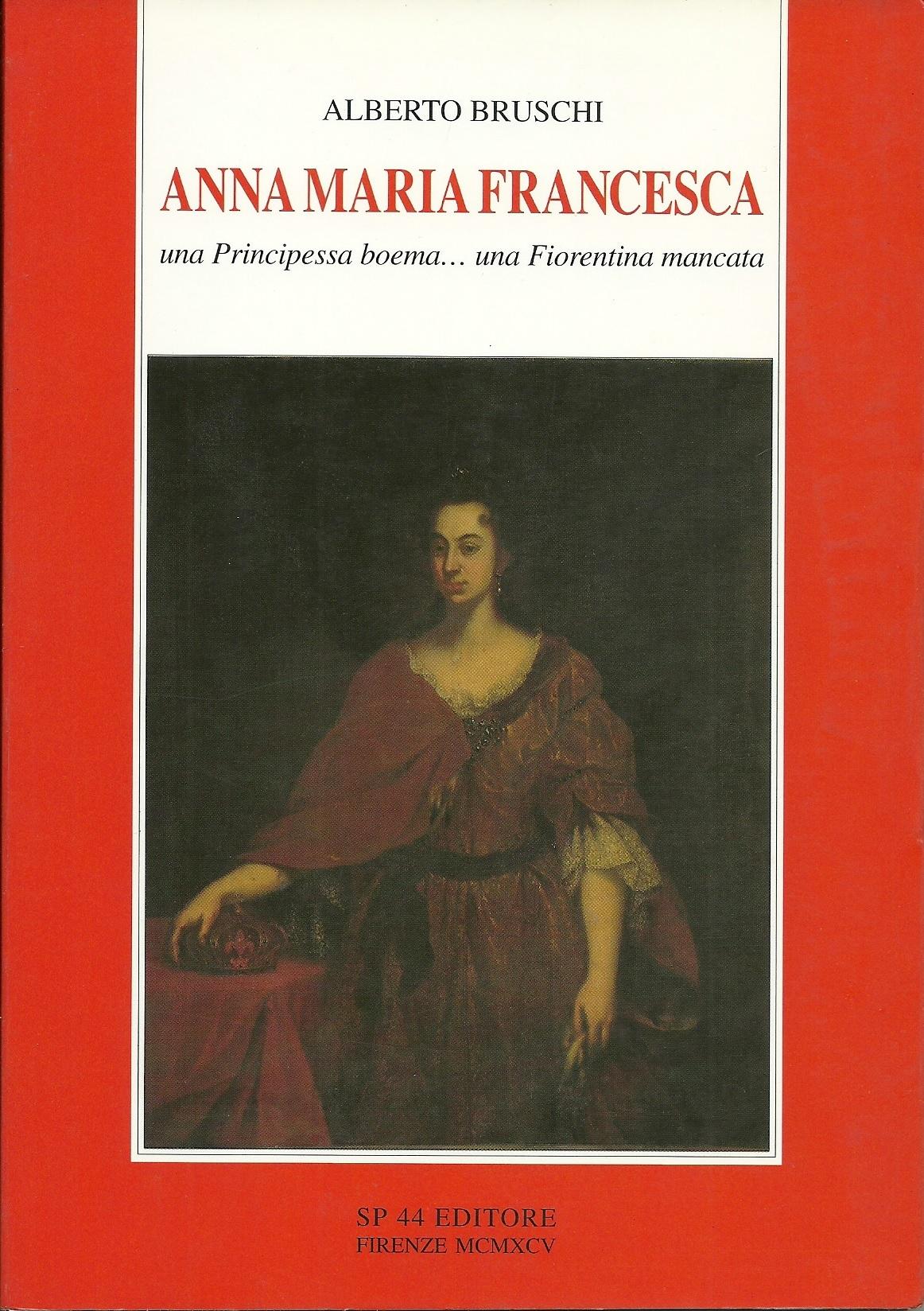 Anna Maria Francesca una principessa boema…