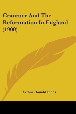 Cranmer and the Reformation in England (1900)