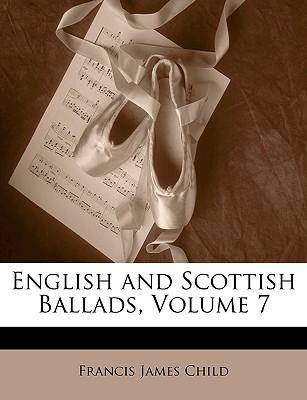 English and Scottish Ballads, Volume 7