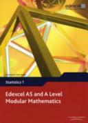 Edexcel AS and A Level Modular Mathematics Statistics 1 S1