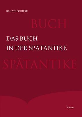 Das Buch in Der Spatantike