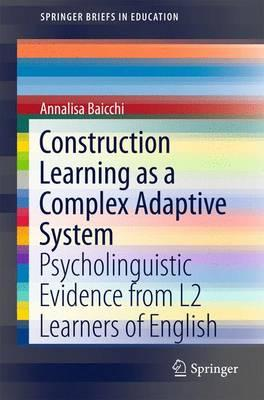 Construction Learning As a Complex Adaptive System