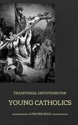 Traditional Devotions for Young Catholics