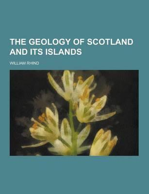 The Geology of Scotl...