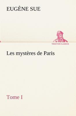 Les Mysteres de Paris Tome I