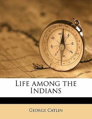 Life Among the India...