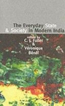 The everyday state and society in modern India