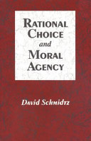 Rational Choice and Moral Agency