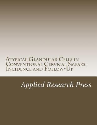 Atypical Glandular Cells in Conventional Cervical Smears