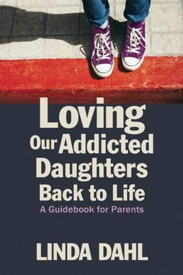 Loving Our Addicted Daughters Back to Life