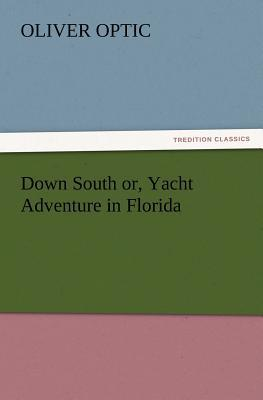 Down South or, Yacht Adventure in Florida
