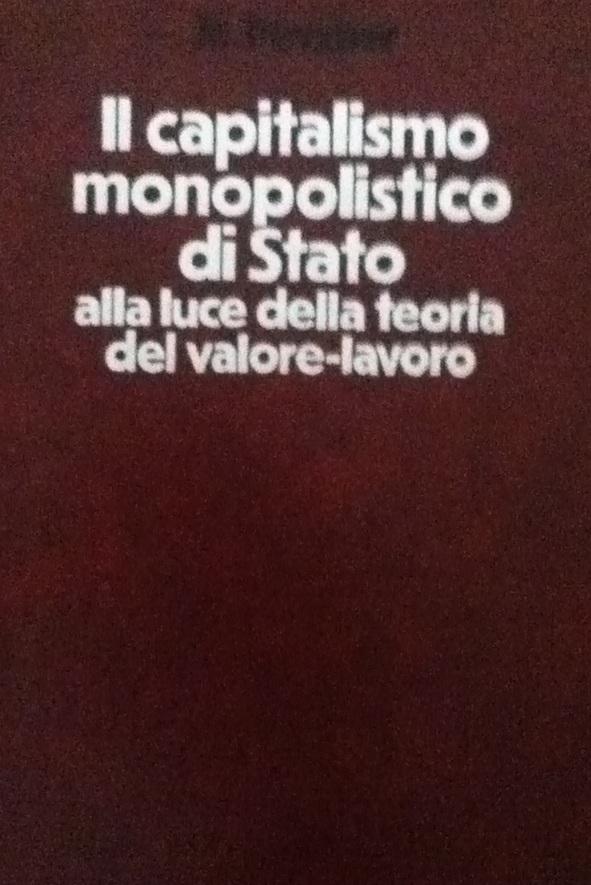 Il capitalismo monopolistico di Stato alla luce della teoria del valore-lavoro