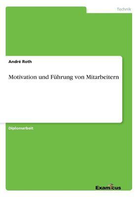 Motivation und Führung von Mitarbeitern