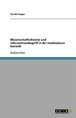 Wissenschaftstheorie und Informationsbegriff in der molekularen Genetik