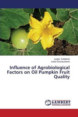Influence of Agrobiological Factors on Oil Pumpkin Fruit Quality