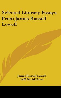 Selected Literary Essays From James Russell Lowell