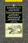 Some Experiences of an Irish R.M. ; And, Further Experiences of an Irish R.m