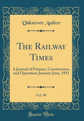 The Railway Times, Vol. 99