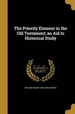 PRIESTLY ELEMENT IN THE OT AN