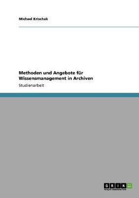 Methoden und Angebote für Wissensmanagement in Archiven
