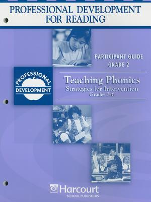 Reading Professional Development Participant Guide Teaching Phonics Grade 2 & Strg Intv Pd/Rdg S 3-6