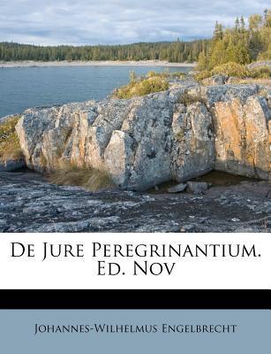de Jure Peregrinantium. Ed. Nov