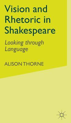 Vision and Rhetoric in Shakespeare