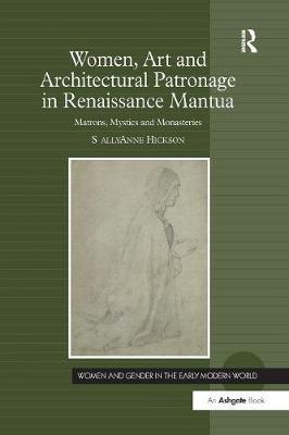 Women, Art and Architectural Patronage in Renaissance Mantua