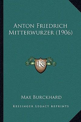 Anton Friedrich Mitterwurzer (1906)