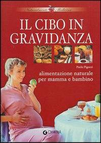 Il cibo in gravidanz...