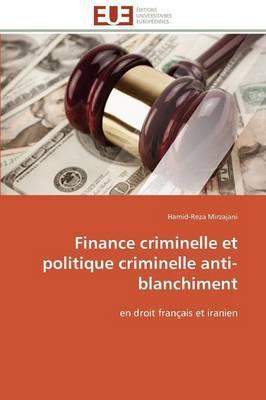 Finance Criminelle et Politique Criminelle Anti-Blanchiment