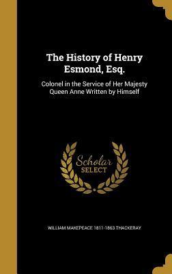 HIST OF HENRY ESMOND ESQ