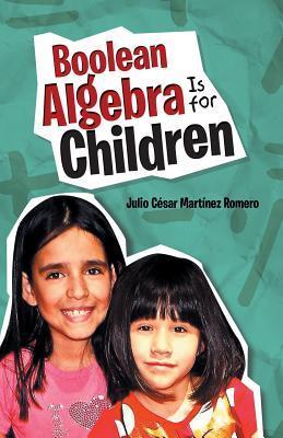 Boolean Algebra Is for Children