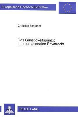 Das Günstigkeitsprinzip im internationalen Privatrecht