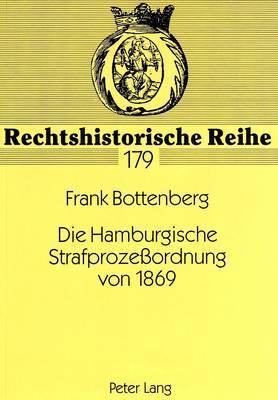 Die Hamburgische Strafprozeßordnung von 1869