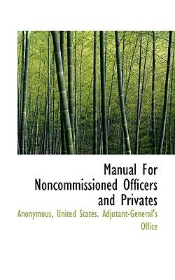 Manual for Noncommissioned Officers and Privates