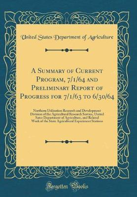 A Summary of Current Program, 7/1/64 and Preliminary Report of Progress for 7/1/63 to 6/30/64