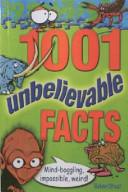 1001 Unbelievable Facts