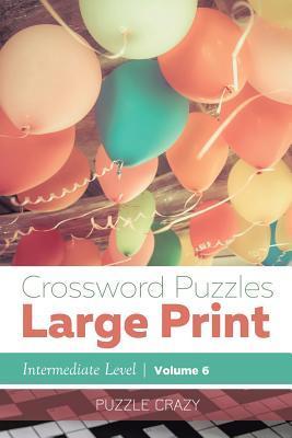 Crossword Puzzles Large Print (Intermediate Level) Vol. 6