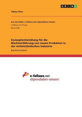 Konzeptentwicklung für die  Markteinführung von neuen Produkten in der mittelständischen Industrie