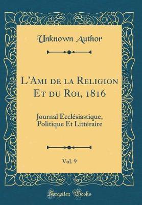L'Ami de la Religion Et Du Roi, 1816, Vol. 9