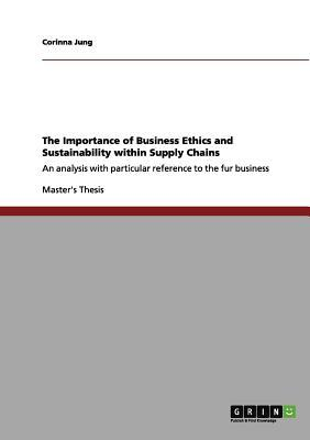 The Importance of Business Ethics and Sustainability within Supply Chains